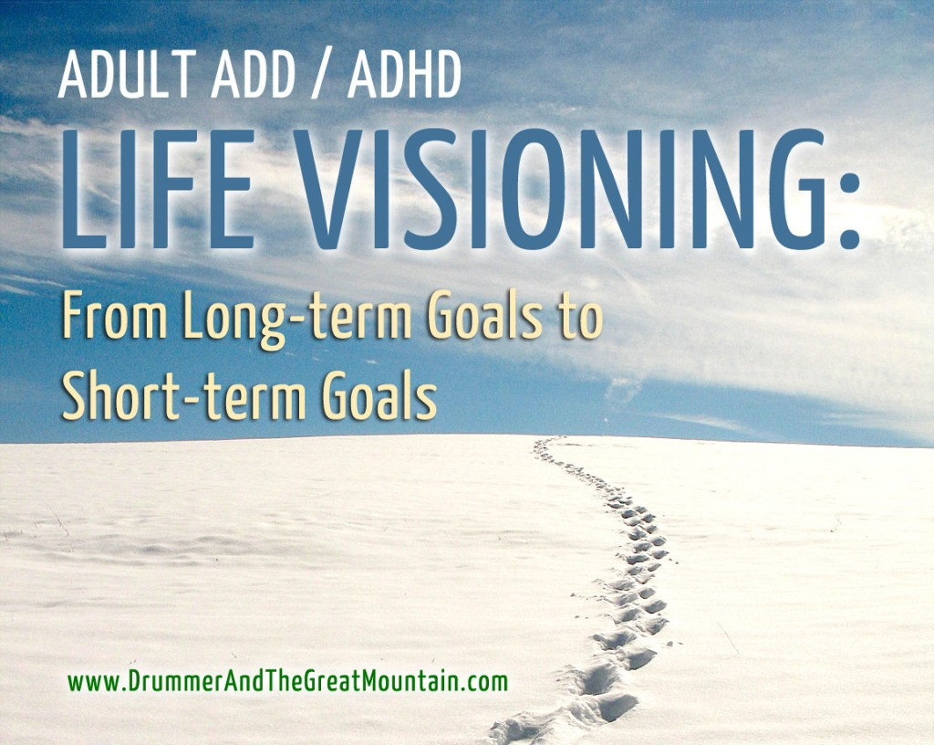 adult add adhd article from long term goals to short term goals adultaddadhdgoalsetting